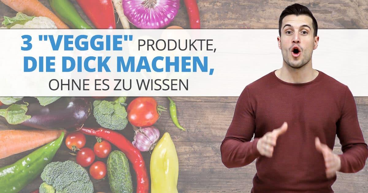 """3 """"Veggie"""" Produkte, die dick machen, ohne es zu wissen"""