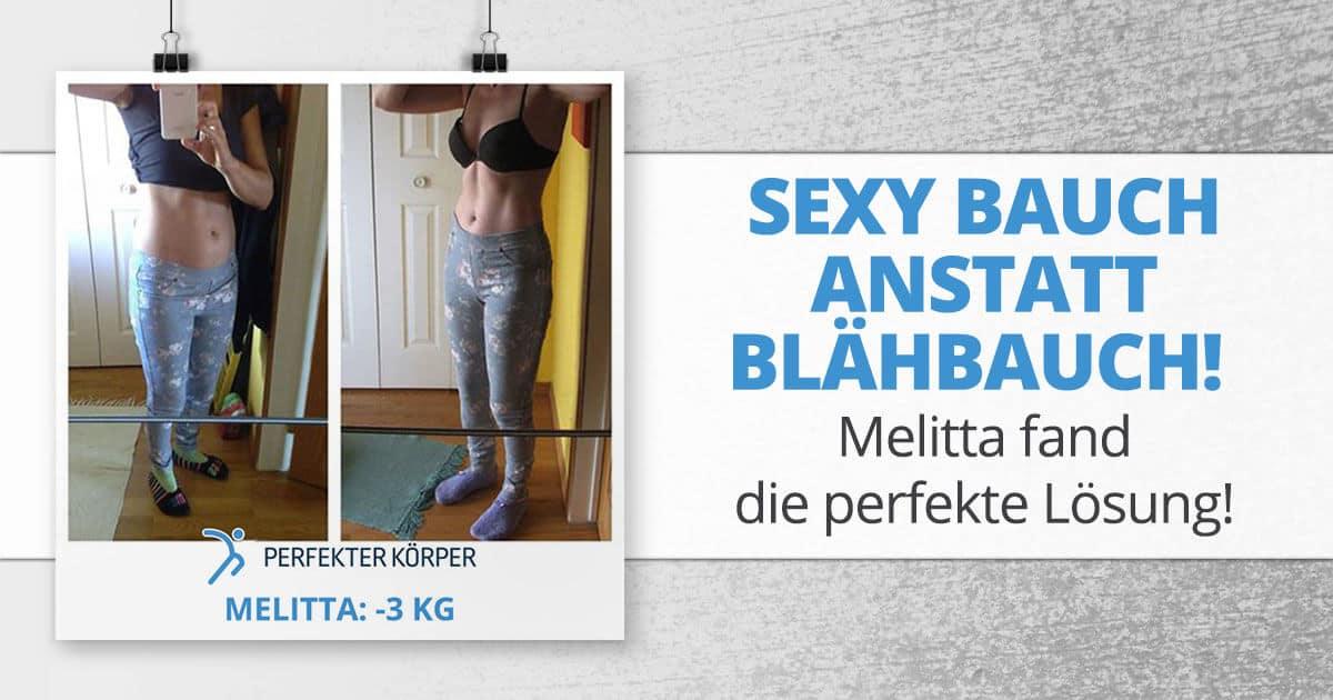 Sexy Bauch anstatt Blähbauch! Melitta fand die perfekte Lösung!