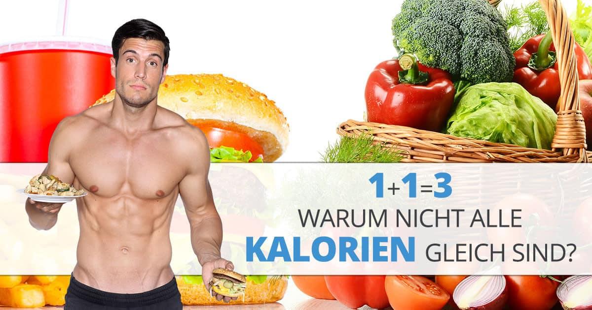 1+1=3? Warum nicht alle Kalorien gleich sind?