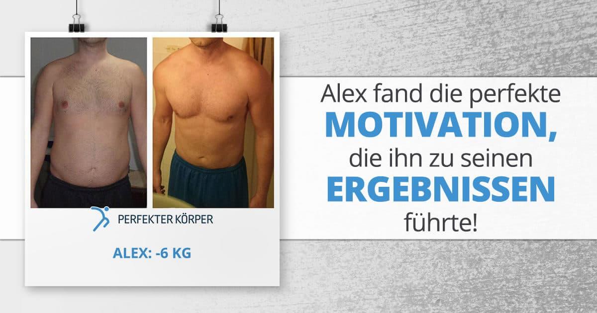 Alex fand die perfekte Motivation, die ihn zu seinen Ergebnissen führte!