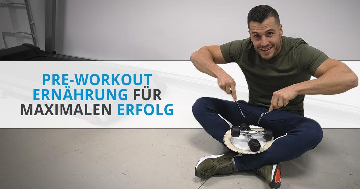 Pre-Workout Ernährung für maximalen Erfolg
