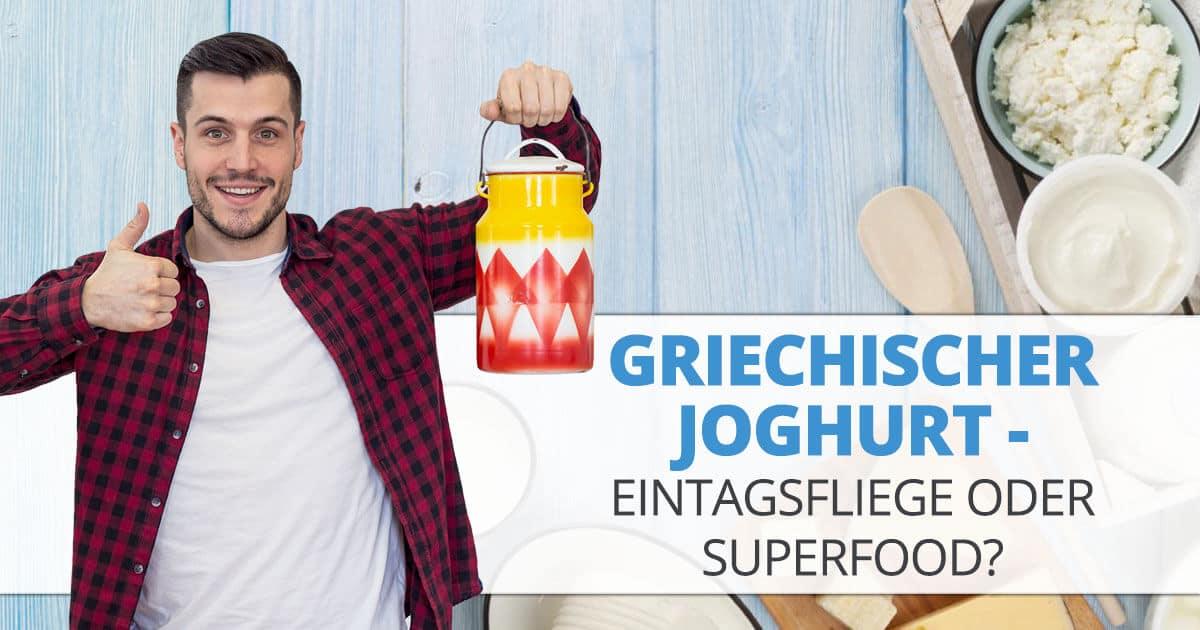 Original griechischer Joghurt − Eintagsfliege oder Superfood?