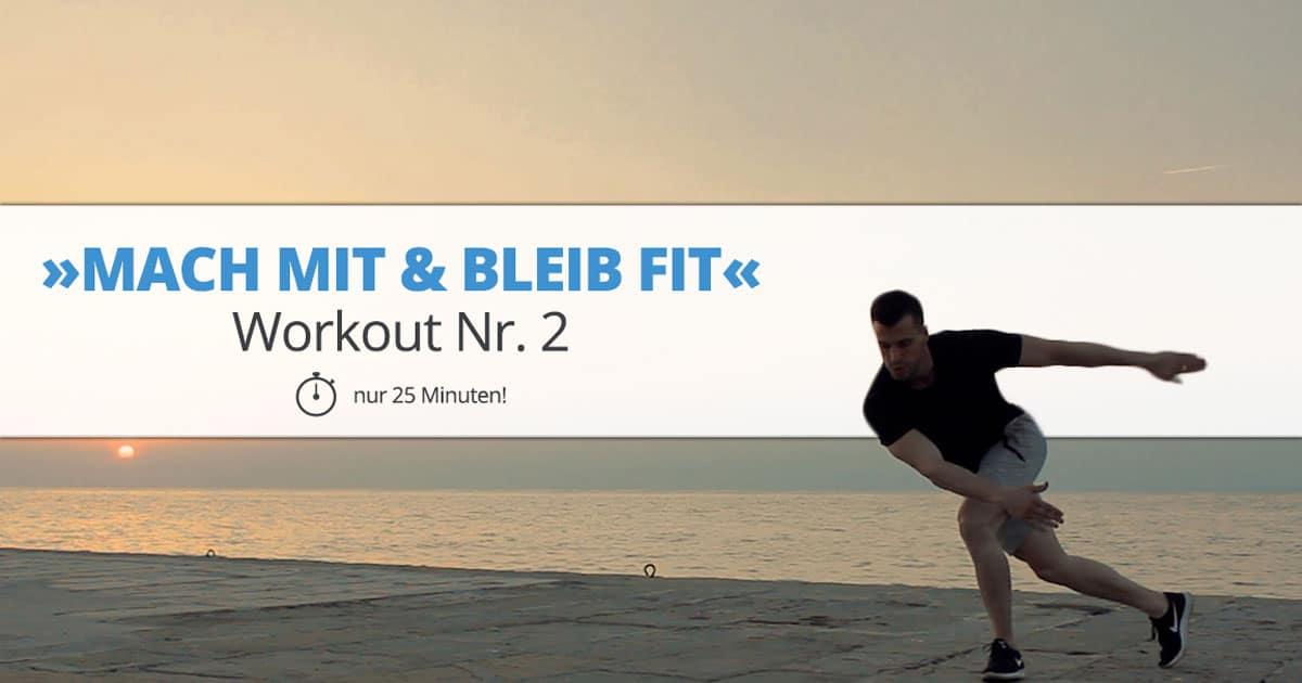 Workout Nr. 2 – »MACH MIT & BLEIB FIT«