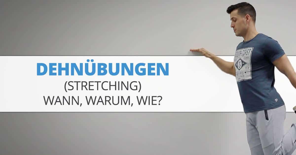 Dehnübungen (Stretching) – Wann, warum, wie?