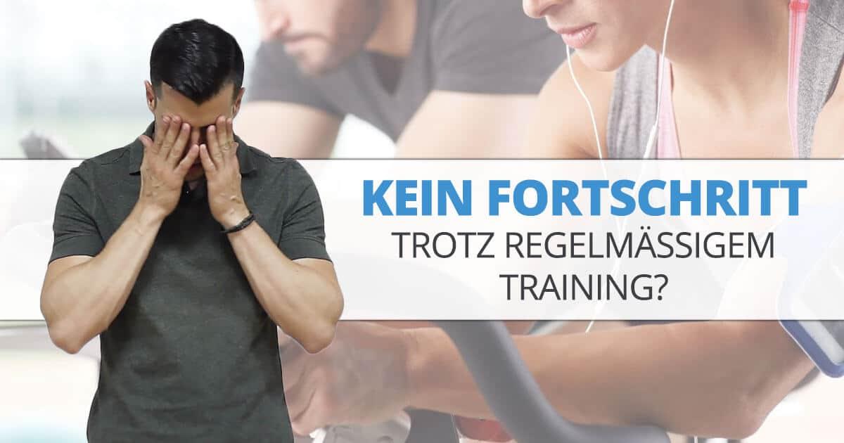 Kein Fortschritt trotz regelmäßigem Training? Fehler & Tipps