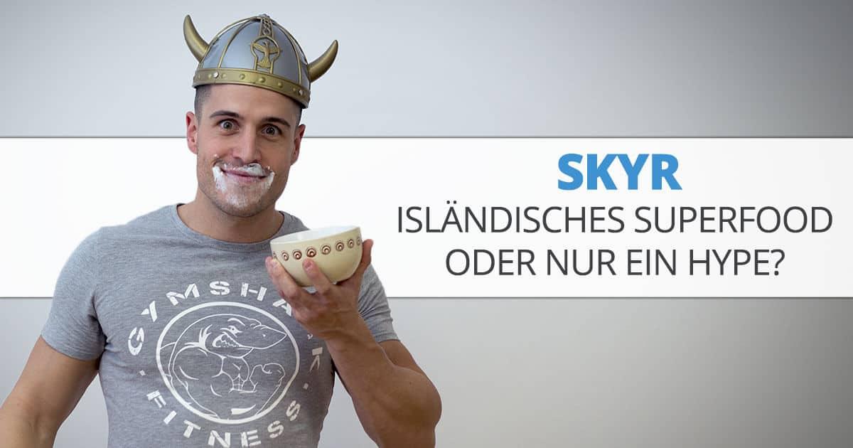 SKYR – Isländisches Superfood oder nur ein Hype?