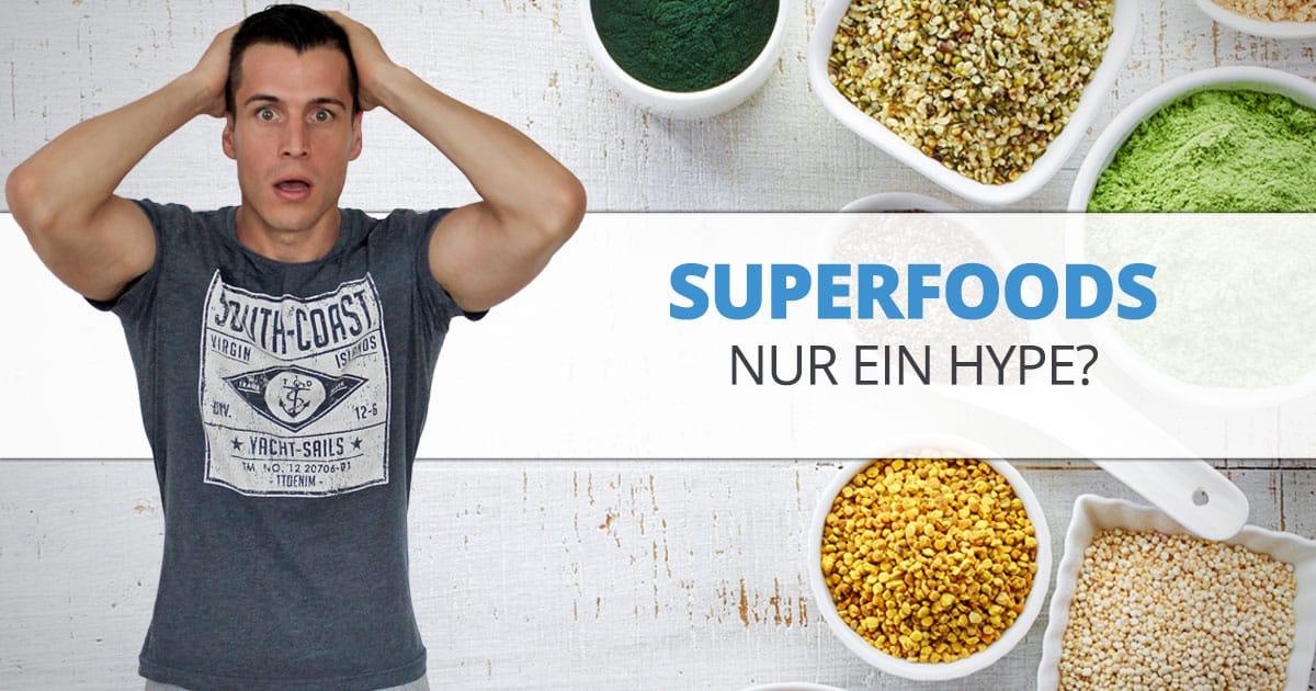 Superfoods – nur ein Hype?
