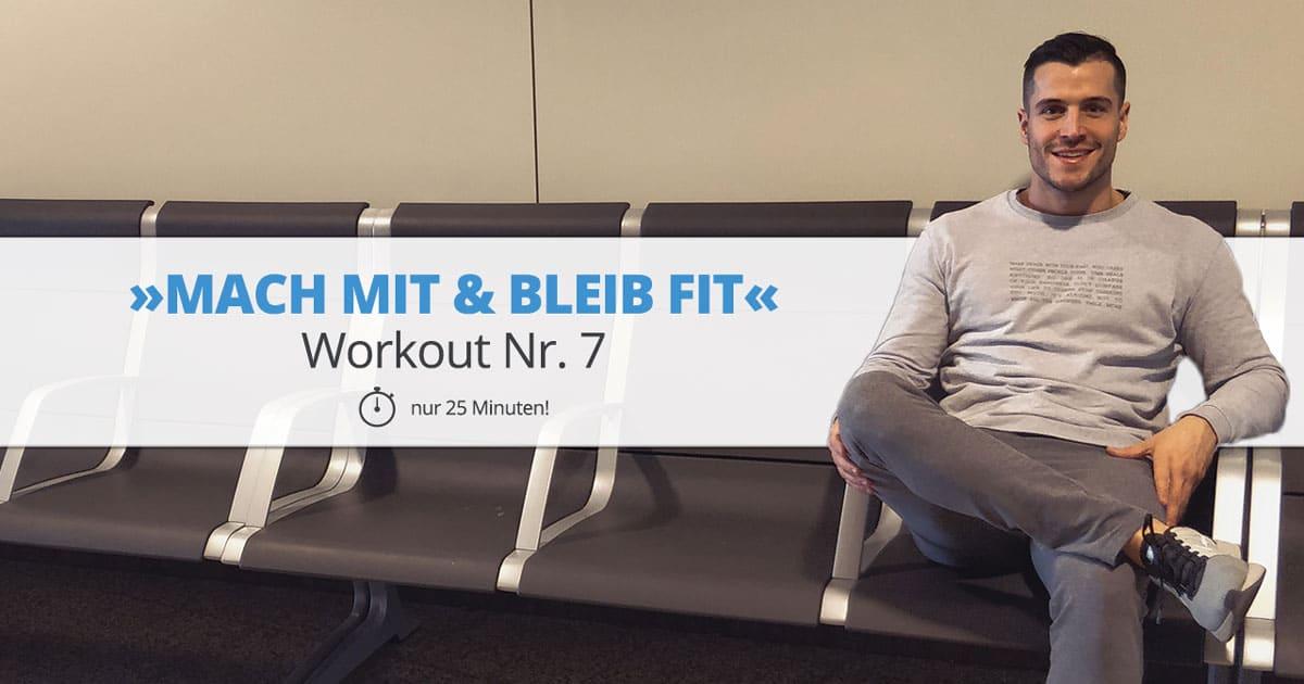 Workout Nr. 7 – »MACH MIT & BLEIB FIT«