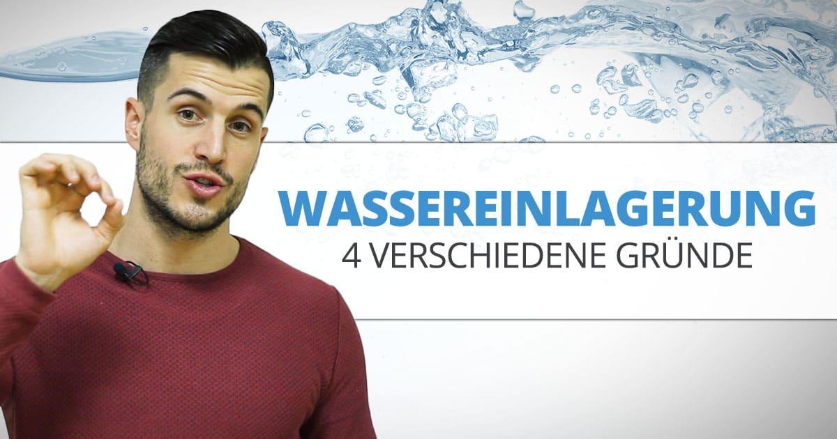 Wassereinlagerung: 4 verschiedene Gründe