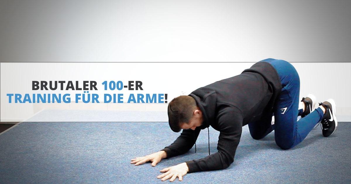 Brutaler 100-er – Training für die Arme!