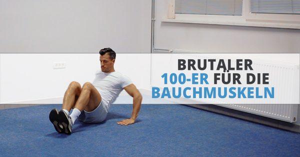 Brutaler 100-er für die Bauchmuskeln