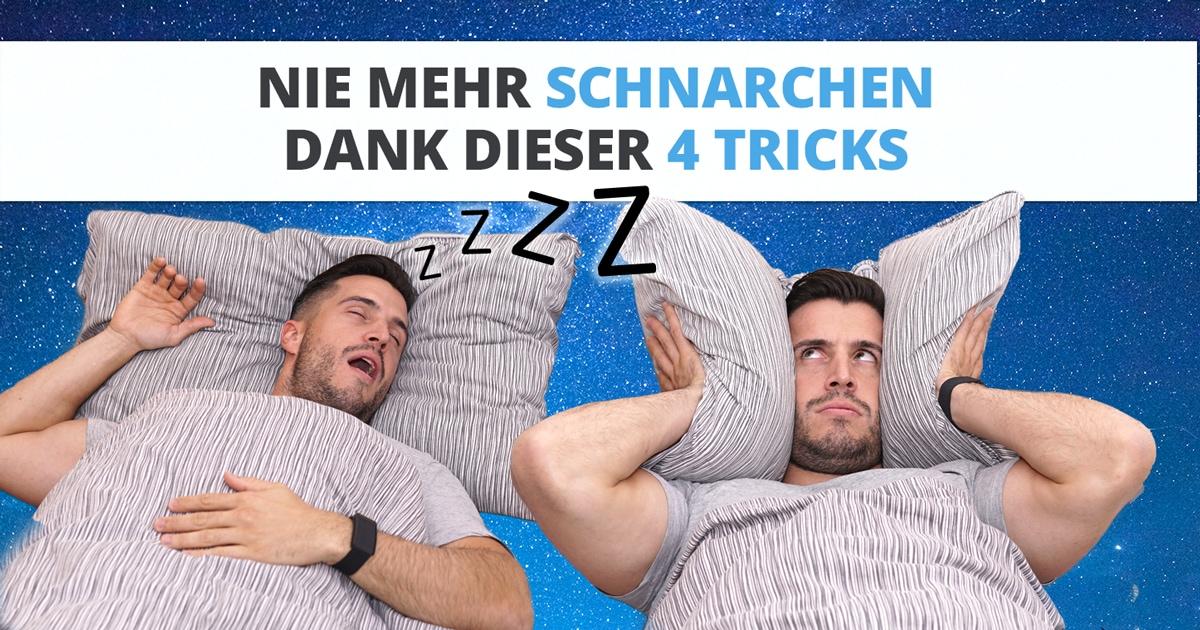 4 LÖSUNGEN, durch die Du nerviges SCHNARCHEN stoppst!