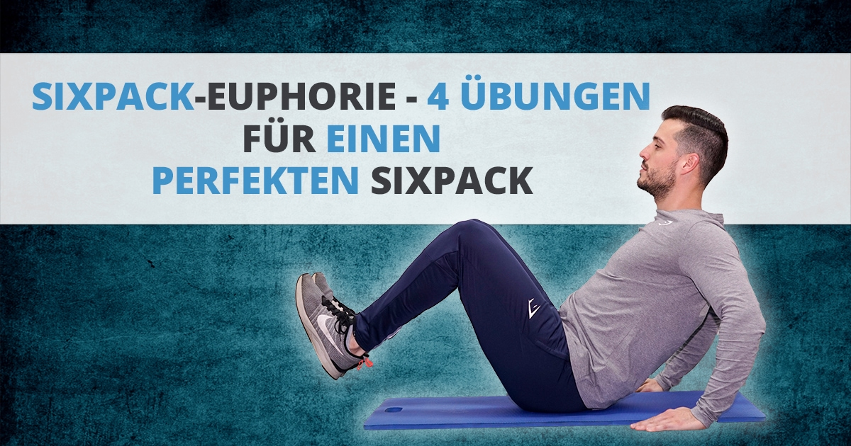 SIXPACK-EUPHORIE – 4 Übungen für einen perfekten Sixpack