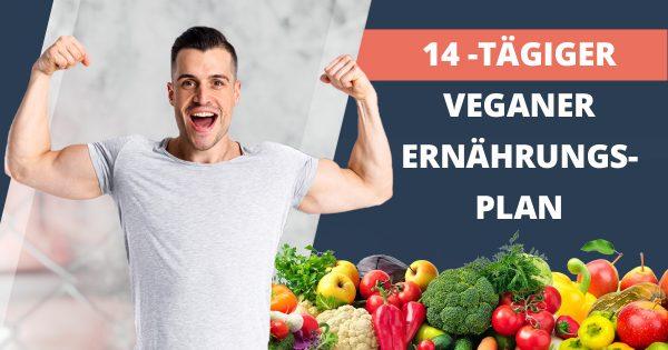 14-tägiger veganer Ernährungsplan + 40 kostenlose Rezepte